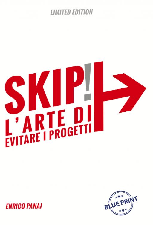 Skip! L'arte di evitare i progetti